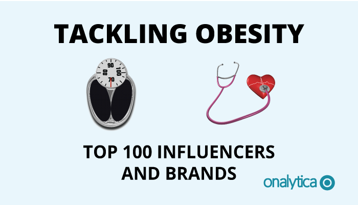 Onalytica - Tackling Obesity - Top 100 Influencers and Brands