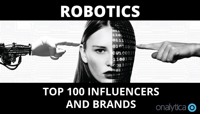 Onalytica - Robotics Top 100 Influencers and Brands