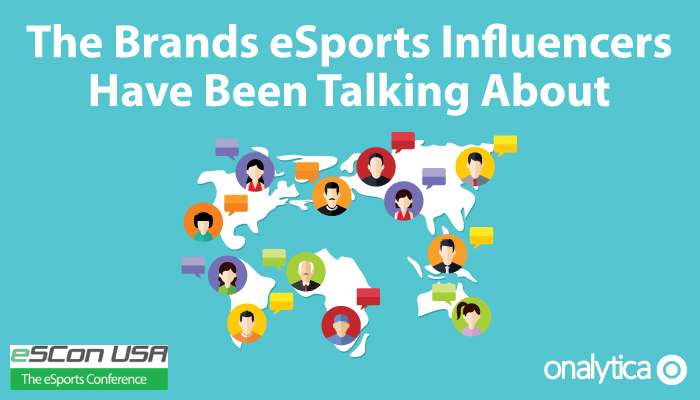 Onalytica The Brands eSports Influencers Have Been Talking About