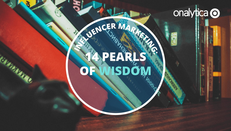Onalytica Influencer-Marketing-14-pearls-wisdom