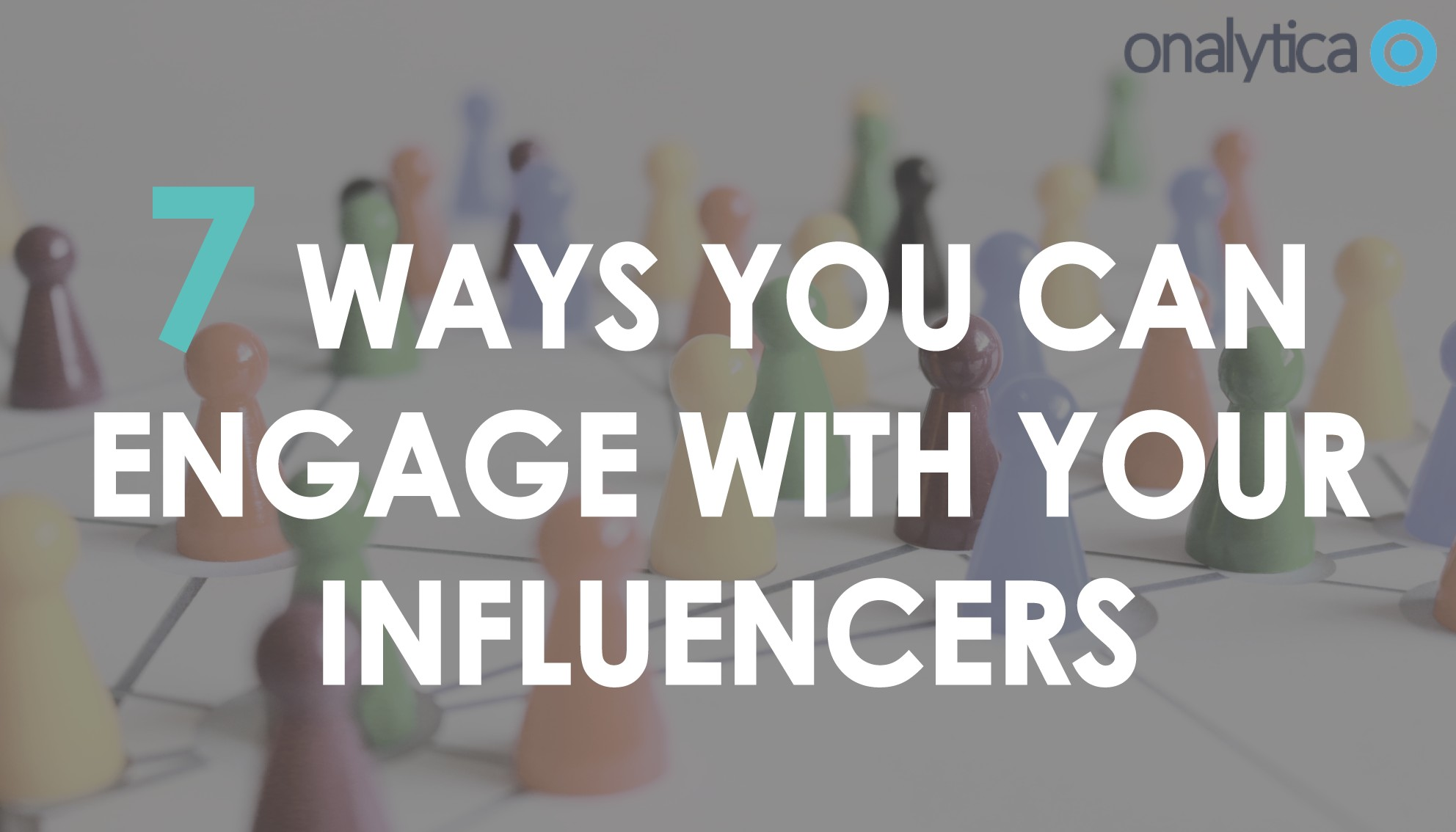 Onalytica 7-ways-you-can-engage-with-your-influencers-header
