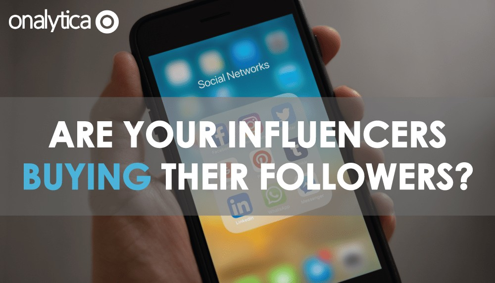 Are Your Influencers Buying Their Followers  - Onalytica 673d5e0db