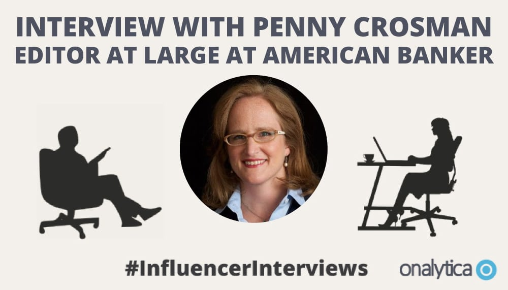 Onalytica Interview with Penny Crosman